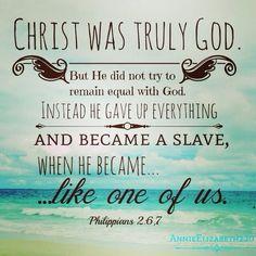 Philippians 2:6-7...More at http://beliefpics.christianpost.com/