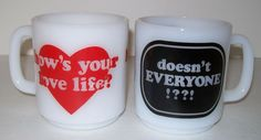 Vintage Milk Glass Coffee Mug Cup How's Your Love Life? Doesn't Everyone???
