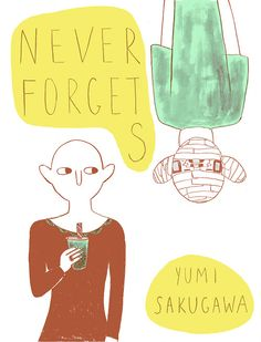 NEVER FORGETS is nominated for a 2014 Ignatz Award for Outstanding Minicomic. Please vote for NEVER FORGETS if you enjoyed reading the story and plan on attending Small Press Expo (SPX)! NEVER FORGETS will be sold at SPX at the Sparkplug Comic Books table and also available for order online. Please feel free to contact me (yumisakugawa[at]gmail[dot]com) for any questions or inquiries related to NEVER FORGETS. (This link will be taken down after September 14, 2014. ...