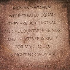 A fellow Vermont Pinner visited Boston Harbor, & saw this. Men and Women and created equal. They are both moral and accountable beings and whatever is right for a Man to do, is right for a Woman - Sarah M. Grimke photo by Hausman