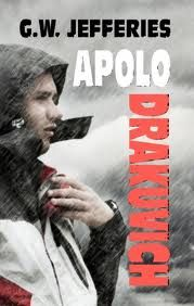 Apolo Drakuvich by G.W. Jefferies, A Raw and Gripping Novel