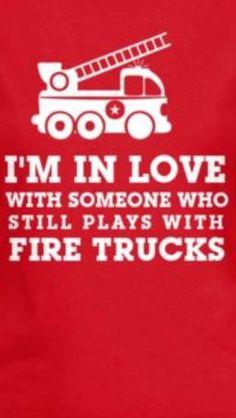 Still plays with fire trucks Firefighter Crafts, Firefighter Family, Firefighter Pictures, Firefighter Quotes, Volunteer Firefighter, Firefighters Wife, Fireman Wedding, Firefighter Wedding, Fireman Room