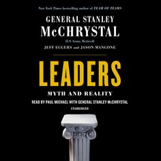 PDF Free Leaders: Myth and Reality Author Stanley McChrystal, Jeff Eggers, et al. Great Man Theory, Reading Online, Books Online, Us Army General, Paul Michael, Leadership Theories, Science Of Getting Rich, Second Lieutenant, 82nd Airborne Division