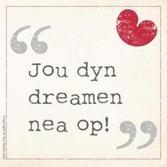 Fan Siepie | Fryske sprekwurden, siswizen en libbenswiisheden Quotations, Qoutes, Never Give Up, Dreaming Of You, Lyrics, Language, Bullet Journal, Dreams, Sayings