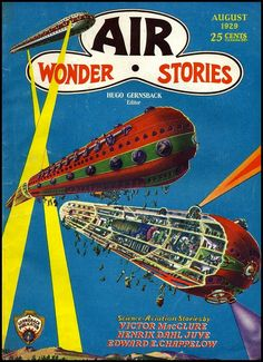 """""""Air Wonder Stories"""" August 1929 Hugo Gernsback editor Science fiction pulp series, precursor to the """"Wonder Stories"""" series. Science Fiction Magazines, Science Fiction Art, Pulp Fiction, Book Cover Art, Comic Book Covers, Spaceship Design, Pulp Magazine, Magazine Covers, Sci Fi Books"""