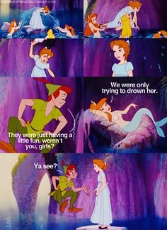 Love this movie even though Peter Pan was kind of a jerk. And the mermaids were total bitches.