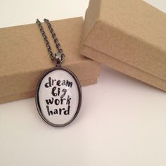 """Dream Big Work Hard"" Dome Pendant Necklace by LooluhRue."