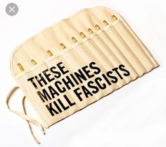 These machines kill fascists pencil holder.