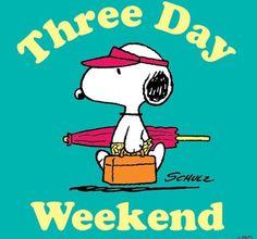 Three day weekend