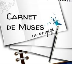 projet carnets by mcommemuses Carnets des muses en voyage! www.mcommemuses.com