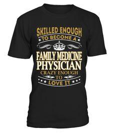 Family Medicine Physician  Funny family T-shirt, Best family T-shirt