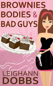 Brownies Bodies & Bad Guys: A Lexy Baker Bakery Cozy Mystery, a book by Leighann Dobbs Best Mysteries, Cozy Mysteries, Mystery Series, Mystery Books, Reading Den, Reading Books, Nook Books, Book Of Life, I Love Books