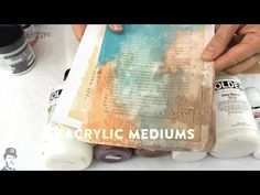 2015 Topic 15: Acrylic Mediums {on the paperArtsy Blog} - YouTube