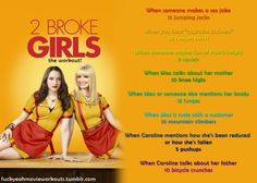 2 Broke Girls workout.