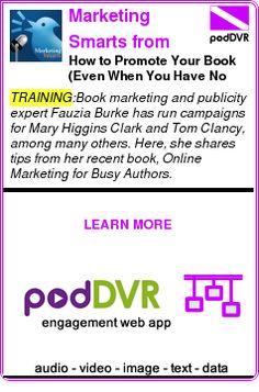 #TRAINING #PODCAST  Marketing Smarts from MarketingProfs    How to Promote Your Book (Even When You Have No Time): Fauzia Burke on Marketing Smarts [Podcast]    LISTEN...  http://podDVR.COM/?c=e615134c-fa01-f703-5c7d-30046426b6de