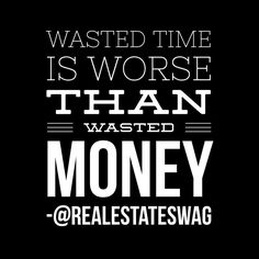 Spend your time wisely!  #realestate #realestateinvesting #realestateinvestor #entreprenuer #financialfreedom #realestateswagg #education #empower #dreamchasing #richdadpoordad