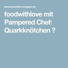 foodwithlove mit Pampered Chef: Quarkknötchen ♡