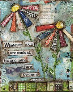 """8x10 Mixed media canvas """"whatever souls are made of, his and mine are the same"""""""