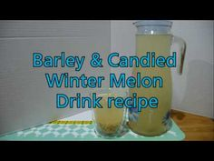 Barley with Candied winter melon drink recipe
