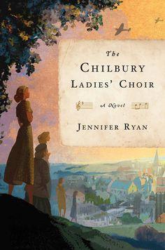 The Chilbury Ladies' Choir by Jennifer Ryan