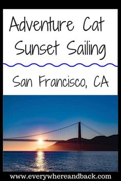 Adventure Cat Sailing - Sunset catamaran sailing charter that takes you under the Golden Gate Bridge in San Francisco, California.  Definitely a bucket list adventure trip that leaves out of Pier 39 and sails around Alcatraz before heading out to the Golden Gate Bridge for sunset.