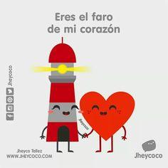 Eres El Faro de mi corazon