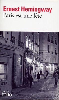 Paris est une fête - Ernest Hemingway - Roman