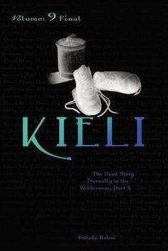 Kieli, Volume 9: The Dead Sleep Eternally in the Wilderness, Part 2