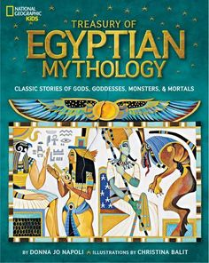 The new National Geographic Treasury of Egyptian Mythology is a stunning tableau of Egyptian myths, including those of pharaohs, queens, the boisterous Sun God Ra, and legendary creatures like the Sphinx. The lyrical storytelling of award-winning author Donna Jo Napoli dramatizes the timeless tales of ancient Egypt in the year when Angelina Jolie will make Cleopatra a multimedia star. And just like the popular National Geographic Treasury of Greek Mythology, the stories in this book will be…
