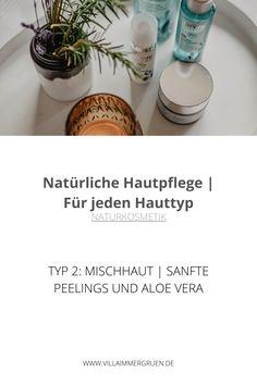 Naturkosmetik | Typ 2: Mischhaut |Sanfte Peelings und Aloe Vera Aloe Vera, Soap, Personal Care, Bottle, Natural Skin Care, Organic Beauty, Type 1, Self Care, Personal Hygiene