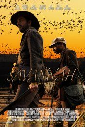 Savannah movie poster In Movie Theaters:Friday, August 23, 2013