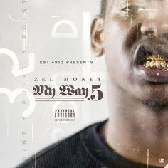 Zel Money My Way .5 [Mixtape]