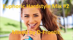 Euphoric Hardstyle Mix #2 | Mixed by D-Frontic