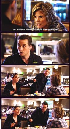 Bunny: Sweetheart, Ive been meaning to call you. Jay, would you mind? Could we just have one minute? Halstead: Sure. Lindsay: No. (4x08)