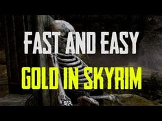 How to Get Gold Fast and Easy in Skyrim | 100,000+ Gold/Hour