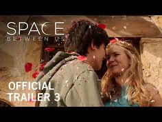 The Space Between Us | Official Trailer #3 | In Theaters February 3, 2017 | STX Entertainment