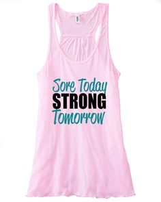 Sore Today Strong Tomorrow Train Gym Tank Top by sunsetsigndesigns, $24.00