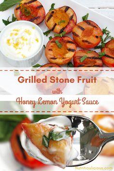 Grilled Stone Fruit with Honey Lemon Yogurt Sauce | Sweet and juicy ...