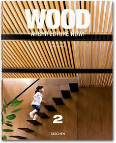 Wood Architecture Now! Vol. 2. TASCHEN Books