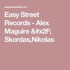 Easy Street Records - Alex Maguire / Skordas,Nikolas