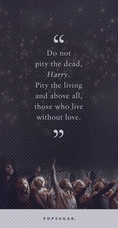 These Harry Potter quotes about casualties help us say goodbye to Alan Rickman These Harry Potter Quotes About Loss Are Helping Us Say Goodbye to Alan Rickman 35 quotes abo. Pity Quotes, Loss Quotes, Natural Number, Douglas Adams, Harry Potter Quotes, Alan Rickman, See Images, Motivational Quotes For Life, Female Images