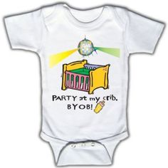 Party at my crib, BYOB - Funny Baby One-piece Bodysuit 3 - 6 Months Funny Tots. $18.95