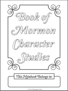LDS Notebooking: Free Book of Mormon Character Study Pages (link to NT pages)