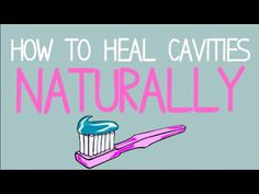 How to Heal Cavities Naturally - Healthy Holistic Living