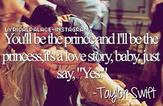 Lyrics via instagram, song, love song, taylor swift, love story, baby just say yes.