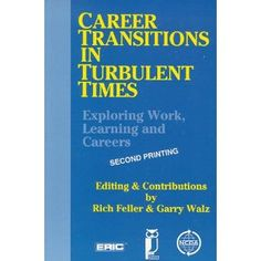 Recommended by Career Expert Elda Schwartz:  Amazon.com: Career Transitions in Turbulent Times: Exploring Work, Learning and Careers (9781561090662): Garry Walz, Rich Feller: Books