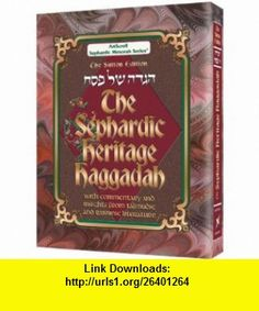 The Sephardic Heritage Haggadah (English/Hebrew) (9781578195541) Eli Mansour, David Sutton , ISBN-10: 1578195543  , ISBN-13: 978-1578195541 ,  , tutorials , pdf , ebook , torrent , downloads , rapidshare , filesonic , hotfile , megaupload , fileserve
