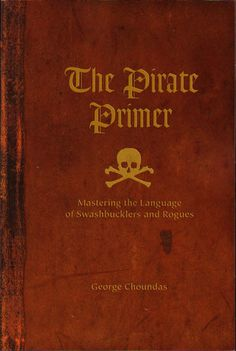 The Pirate Primer: Mastering the Language of Swashbucklers and Rogues – Pirate Fashions