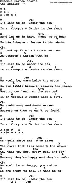 Piano Chords Song Lyrics with guitar chords for Octopus Garden - The Beatles Guitar Chords For Songs, Lyrics And Chords, Ukulele Chords, Guitar Lessons, Music Lyrics, Guitar Tabs, Beatles Lyrics, Beatles Guitar, The Beatles