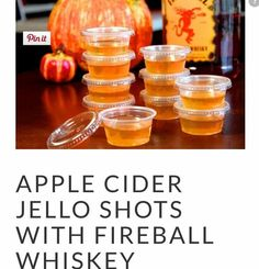 Fall jello shots!! Fireball and apple cider! Yumm with some spice